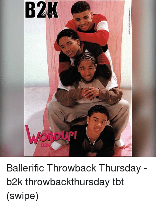 Memes, Tbt, and Throwback Thursday: B2K  OnDUp!  B2K Ballerific Throwback Thursday - b2k throwbackthursday tbt (swipe)