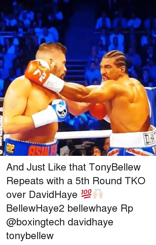 And Just Like That: Ba  CIP And Just Like that TonyBellew Repeats with a 5th Round TKO over DavidHaye 💯🙌🏻 BellewHaye2 bellewhaye Rp @boxingtech davidhaye tonybellew