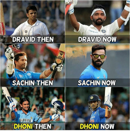 Memes, 🤖, and Dhoni: BA  DRAVID THEN  DRAVID NOW  SACHIN THEN  SACHIN NOW  SAHARA  DHONI THEN  DHONI NOW