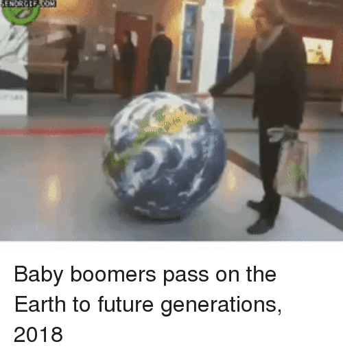 Future, Earth, and Baby: Baby boomers pass on the Earth to future generations, 2018