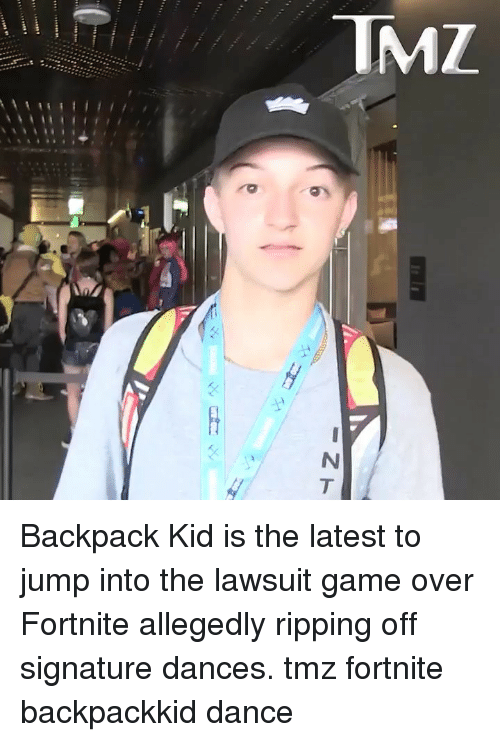 Memes, Game, and Dance: Backpack Kid is the latest to jump into the lawsuit game over Fortnite allegedly ripping off signature dances. tmz fortnite backpackkid dance