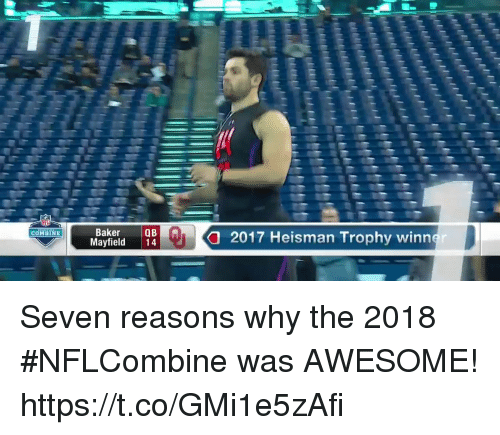 Memes, Awesome, and 🤖: Baker  Nervield  2017 Heisman Trophy winn  COMBINE  er Seven reasons why the 2018 #NFLCombine was AWESOME! https://t.co/GMi1e5zAfi