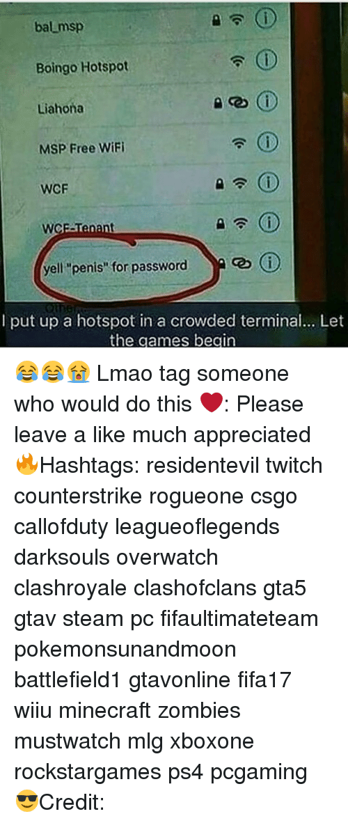 """Memes, Twitch, and Wifi: bal msp  Boingo Hotspot  CD  Liahona  MSP Free WiFi  WCF  cebo (i  yell """"penis"""" for password  A  I put up a hotspot in a crowded terminal... Let  the games begin 😂😂😭 Lmao tag someone who would do this ❤️: Please leave a like much appreciated 🔥Hashtags: residentevil twitch counterstrike rogueone csgo callofduty leagueoflegends darksouls overwatch clashroyale clashofclans gta5 gtav steam pc fifaultimateteam pokemonsunandmoon battlefield1 gtavonline fifa17 wiiu minecraft zombies mustwatch mlg xboxone rockstargames ps4 pcgaming 😎Credit:"""
