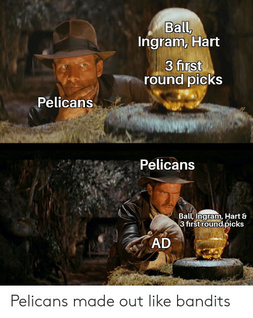 Nba, Hart, and First: Ball,  Ingram, Hart  3 first  round picks  Pelicans  Pelicans  Ball, Ingram, Hart &  3 firstround picks  AD Pelicans made out like bandits