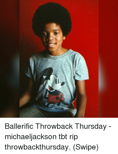 Memes, Tbt, and Throwback Thursday: Ballerific Throwback Thursday - michaeljackson tbt rip throwbackthursday. (Swipe)