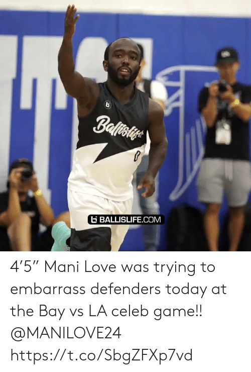 "Defenders: Ballisiye  BALLISLIFE.COM 4'5"" Mani Love was trying to embarrass defenders today at the Bay vs LA celeb game!! @MANILOVE24 https://t.co/SbgZFXp7vd"