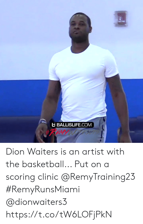 Basketball: BALLISLIFE.COM  #REMY WOTLN Dion Waiters is an artist with the basketball... Put on a scoring clinic @RemyTraining23  #RemyRunsMiami  @dionwaiters3 https://t.co/tW6LOFjPkN