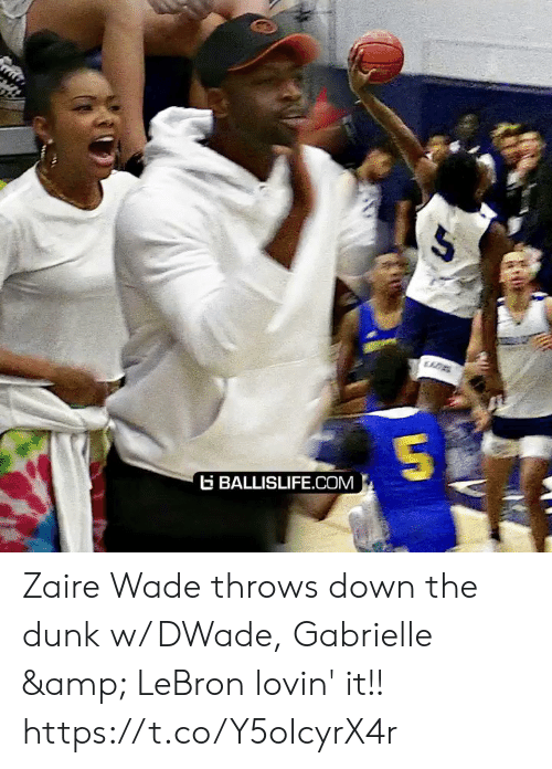 Wade: BALLISLIFE.COM Zaire Wade throws down the dunk w/ DWade, Gabrielle & LeBron lovin' it!! https://t.co/Y5oIcyrX4r