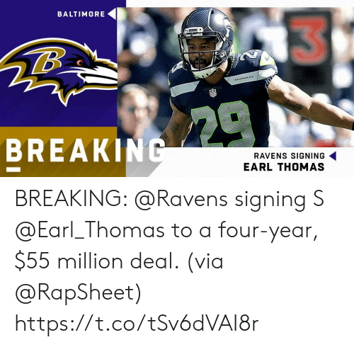 Baltimore: BALTIMORE  BREAKIN  RAVENS SIGNING  EARL THOMAS BREAKING: @Ravens signing S @Earl_Thomas to a four-year, $55 million deal. (via @RapSheet) https://t.co/tSv6dVAI8r