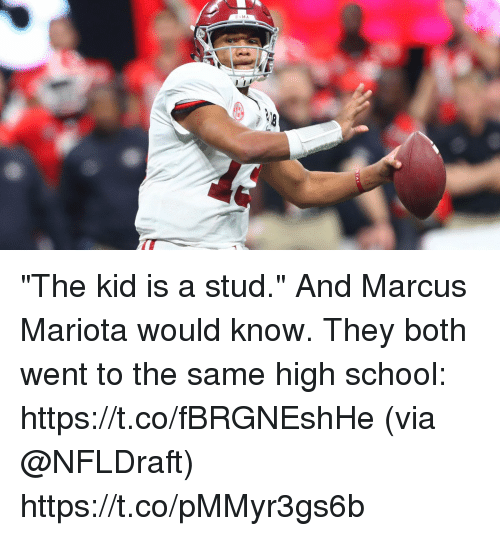 """marcus mariota: BAMA """"The kid is a stud."""" And Marcus Mariota would know.  They both went to the same high school: https://t.co/fBRGNEshHe (via @NFLDraft) https://t.co/pMMyr3gs6b"""