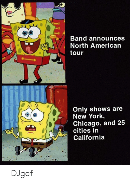Chicago, Funny, and New York: Band announces  North American  tour  Only shows are  New York,  Chicago, and 25  cities in  California - DJgaf