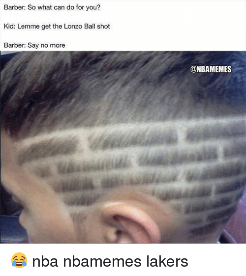 Barber, Basketball, and Los Angeles Lakers: Barber: So what can do for you?  Kid: Lemme get the Lonzo Ball shot  Barber: Say no more  @NBAMEMES 😂 nba nbamemes lakers