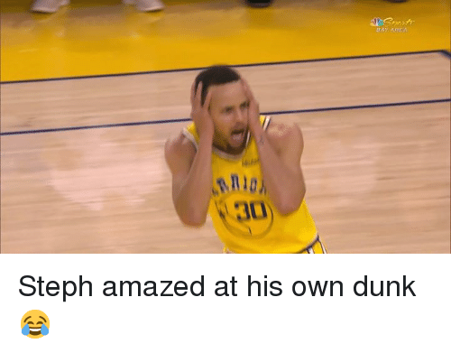 Dunk, Bay Area, and Own: BAY AREA  2  3 Steph amazed at his own dunk 😂