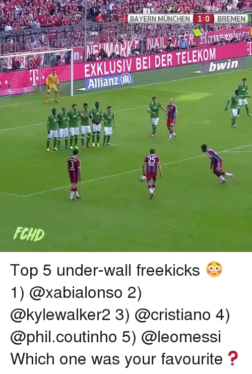 allianz: BAYERN MUNCHEN  1:0  BREMEN  EXKLUSIV BEI DER TELEKOM  bwin  Allianz @)  FCHD Top 5 under-wall freekicks 😳 1) @xabialonso 2) @kylewalker2 3) @cristiano 4) @phil.coutinho 5) @leomessi Which one was your favourite❓