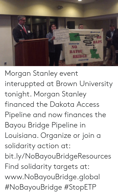 BAYOU BRIDGE Morgan Stanley Event Interuppted at Brown University