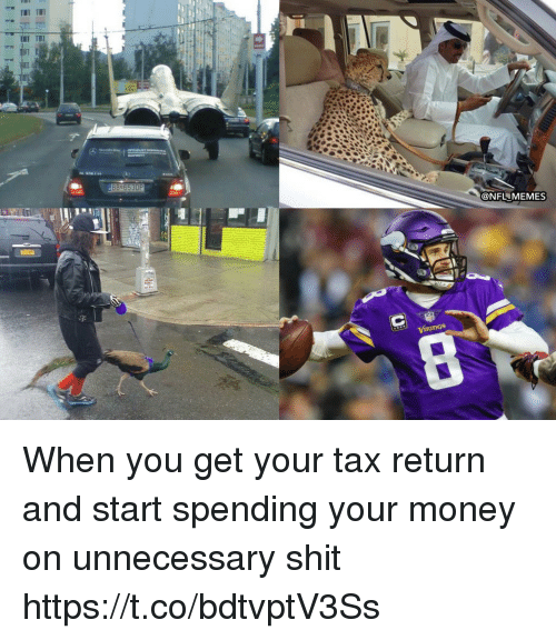 Football, Memes, and Money: BB#853DP  @NFL MEMES  3: When you get your tax return and start spending your money on unnecessary shit https://t.co/bdtvptV3Ss