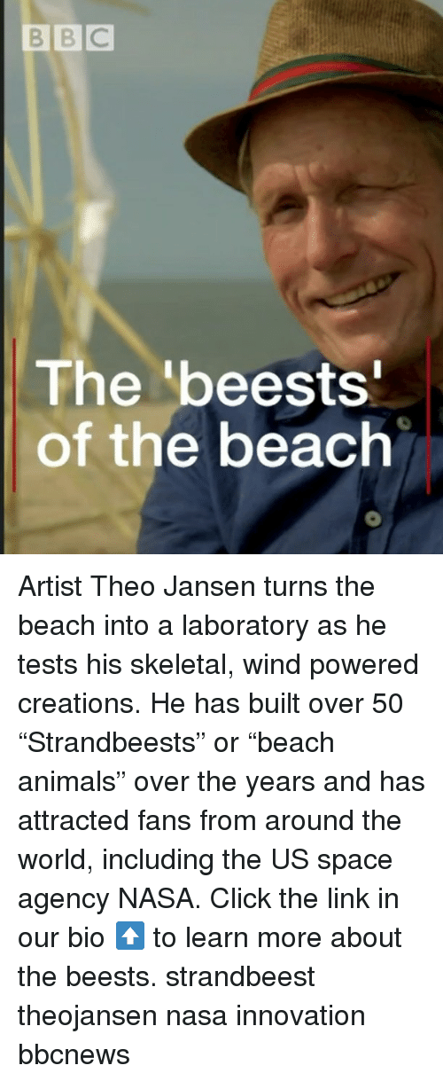 "Animals, Click, and Memes: BBC  The 'beests  of the beach Artist Theo Jansen turns the beach into a laboratory as he tests his skeletal, wind powered creations. He has built over 50 ""Strandbeests"" or ""beach animals"" over the years and has attracted fans from around the world, including the US space agency NASA. Click the link in our bio ⬆️ to learn more about the beests. strandbeest theojansen nasa innovation bbcnews"