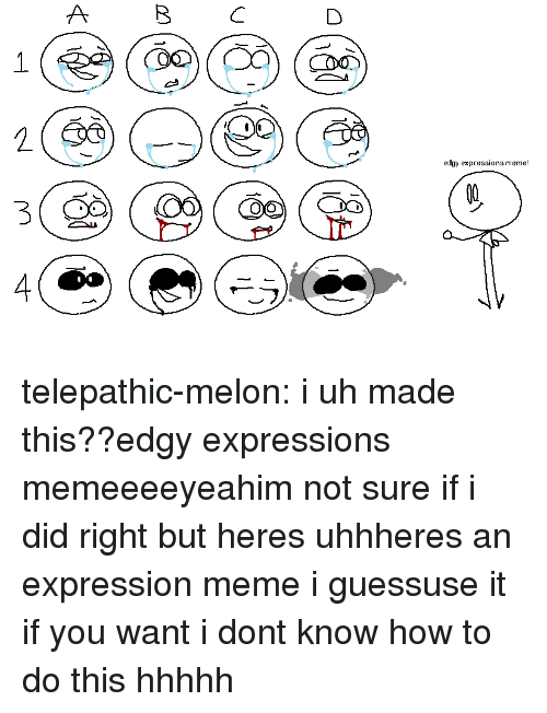 Meme, Target, and Tumblr: BC  2 (Go  3  4  edgy expressions meme!  Ti telepathic-melon:  i uh made this??edgy expressions memeeeeyeahim not sure if i did right but heres uhhheres an expression meme i guessuse it if you want i dont know how to do this hhhhh