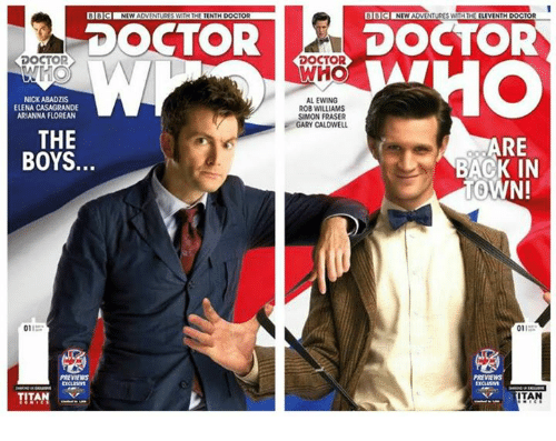 itan: BC NEW ADVENTURES WITH THE ELEVENTH DOCTOR  DOCTORDOCTOR  DOCTO  DOCTOR  WHO  NICK ABADZIS  ELENA CASAGRANDE  ARIANNA FLOREAN  AL EWING  ROB WILLIAMS  SIMON FRASER  GARY CALDWELL  THE  BOYS.  RE  BACK IN  TOWN!  011  011  PREVEWS  PREVIEWS  TITANY  ITAN