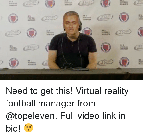 footballs: BE A  OOTRAL  MANAGER  FOOTBAL  MANAGER  MARKGER  OOTBALL  MANAGER  BE A  FOOTI  MAN  FOOTBALL  ENV  BE A  FOOTBALL  MANAGER  FOOTBALL  BEA  OUTBALL  MANAGER  BE &  OOTBALL  MANAGER  BE A  FOUTBALL  MANAGER  BE A  FooT  MAN Need to get this! Virtual reality football manager from @topeleven. Full video link in bio! 😯