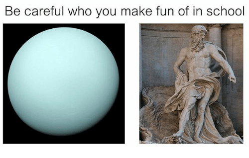 School, Classical Art, and Be Careful: Be careful who you make fun of in school
