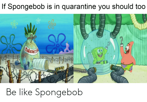 SpongeBob: Be like Spongebob