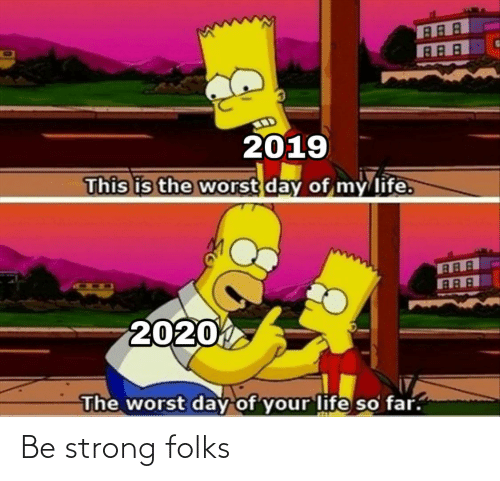 Strong: Be strong folks
