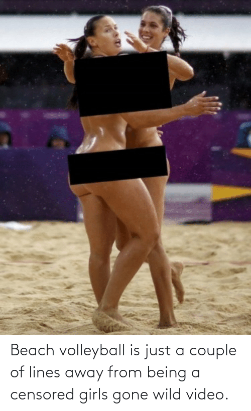 Being A: Beach volleyball is just a couple of lines away from being a censored girls gone wild video.