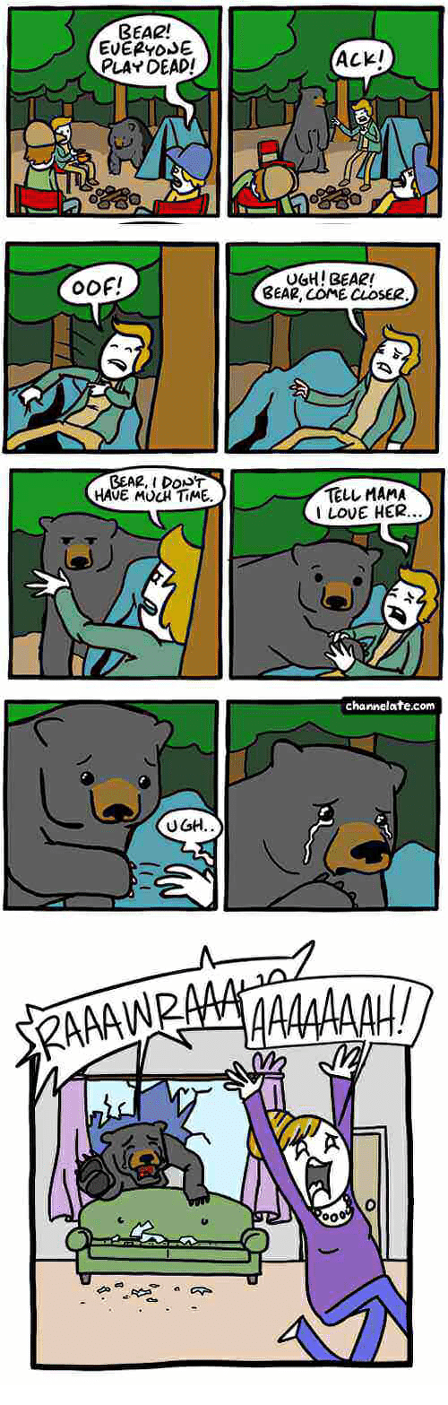 Love, Bear, and Time: BEAR!  EVERYOME  PLAY DEAD!  ACK!  OOF  UGH! BEAR!  BEAR, COME CLOSE  BEA2, I DONT  HAVE MUCH TiME  TELL MAMA  LOVE HER  channelate.com  UGH  SPAAAWR