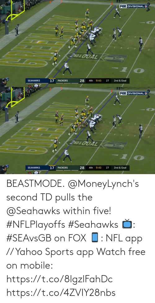 Free: BEASTMODE.  @MoneyLynch's second TD pulls the @Seahawks within five! #NFLPlayoffs #Seahawks  📺: #SEAvsGB on FOX 📱: NFL app // Yahoo Sports app Watch free on mobile: https://t.co/8lgzlFahDc https://t.co/4ZVIY28nbs