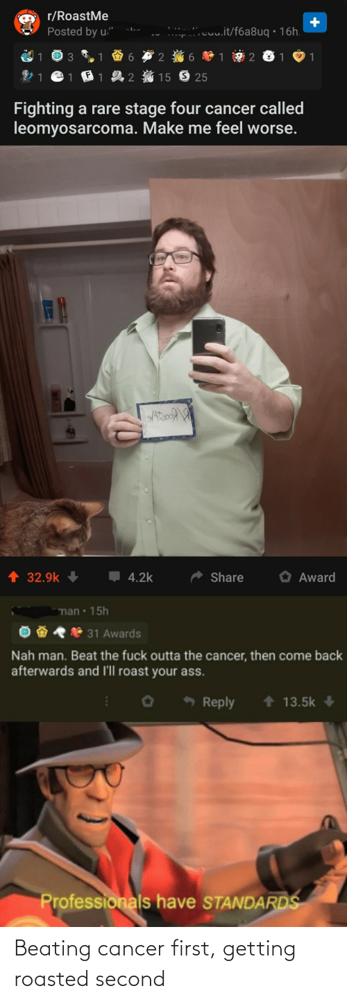 beating: Beating cancer first, getting roasted second
