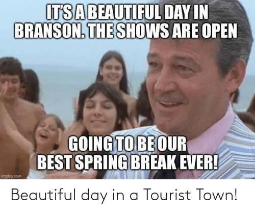 Tourist: Beautiful day in a Tourist Town!