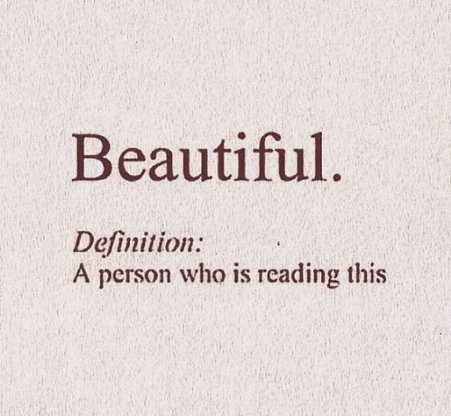 Beautiful, Definition, and Who: Beautiful  Definition:  A person who is reading this