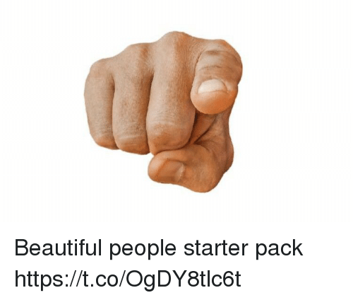 Beautiful, Memes, and Starter Pack: Beautiful people starter pack https://t.co/OgDY8tlc6t