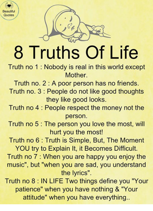 Beautiful Quotes 8 Truths of Life Truth No 1 Nobody Is Real ...