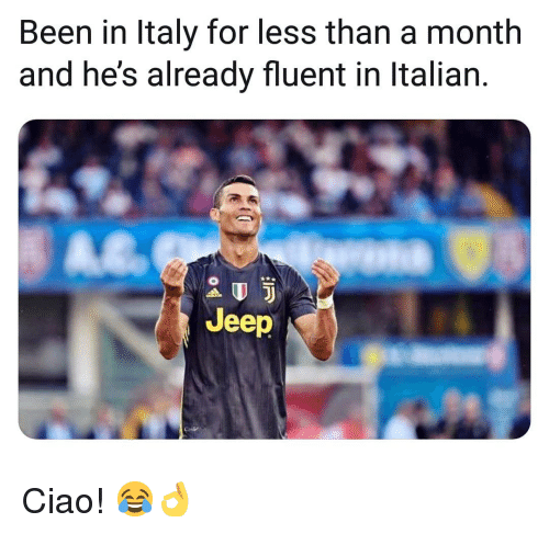 Memes, Jeep, and Been: Been in ltaly for less than a month  and he's already fluent in Italian.  Jeep Ciao! 😂👌