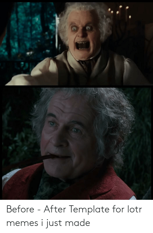 Lotr Memes: Before - After Template for lotr memes i just made