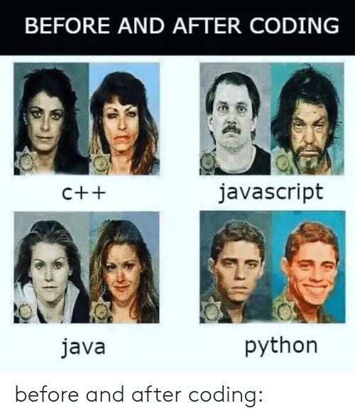 before and after: BEFORE AND AFTER CODING  javascript  C++  python  java before and after coding: