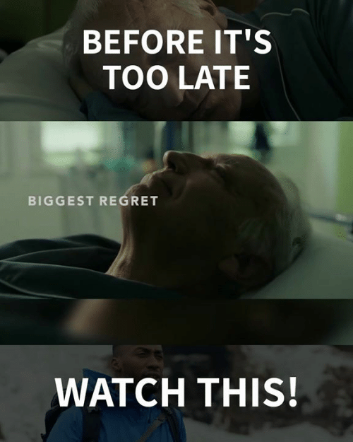 Memes, Regret, and Watch: BEFORE IT'S  TOO LATE  BIGGEST REGRET  WATCH THIS!