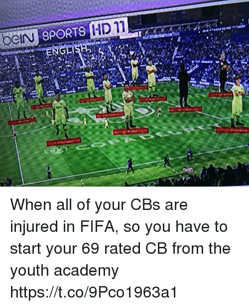 Fifa, Memes, and Sports: bein  SPORTS HD  1 When all of your CBs are injured in FIFA, so you have to start your 69 rated CB from the youth academy https://t.co/9Pco1963a1