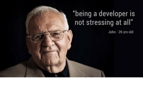 """At All: """"being a developer is  not stressing at all""""  John - 26 yrs old"""