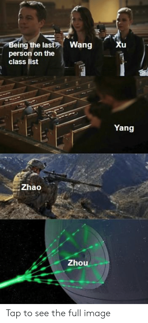 Star Wars, Image, and Class: Being the last Wang  person on the  class list  Xu  Yang  Zhao  Zhou Tap to see the full image