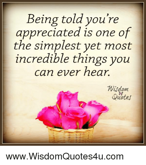 Being Told You\'re Appreciated Is One of the Simplest Yet ...