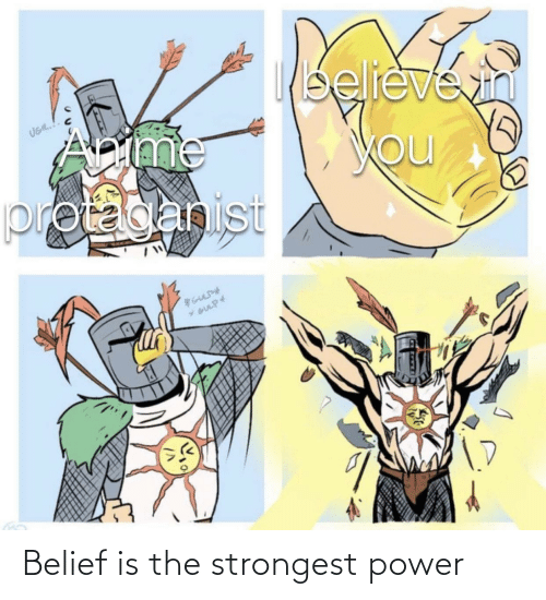 Belief: Belief is the strongest power