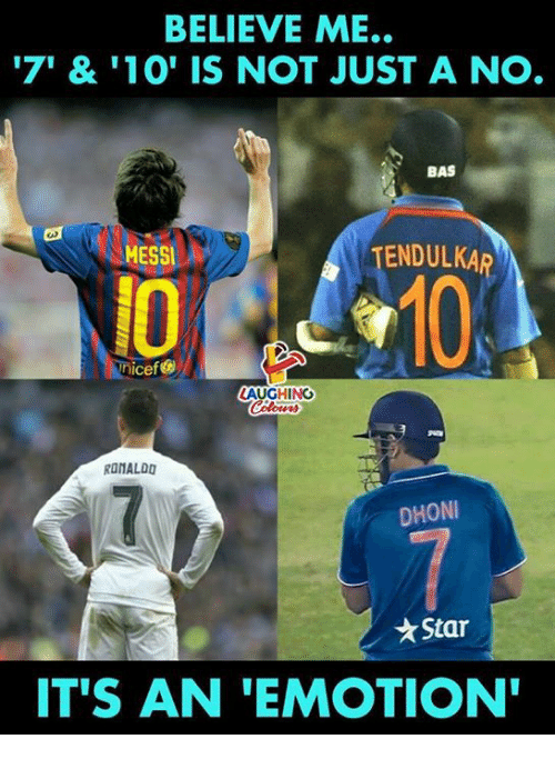 Messi, Indianpeoplefacebook, and Dhoni: BELIEVE ME..  7' & 1O' IS NOT JUST A NO  BAS  MESSI  ENDULKA  nicef  AUGHING  RONALD  DHONI  ★Star  IT'S AN 'EMOTION