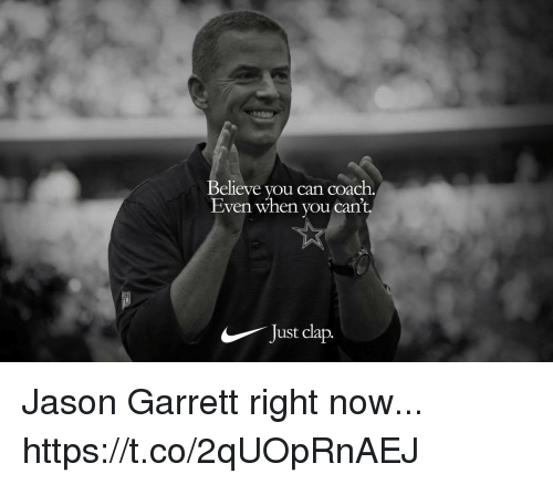 Football, Nfl, and Sports: Believe vou can coach.  Even when vou can't,  ust C Jason Garrett right now... https://t.co/2qUOpRnAEJ