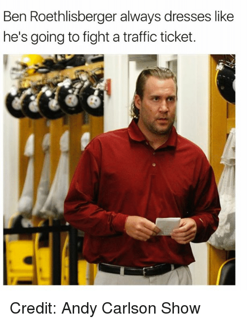 Ben Roethlisberger, Nfl, and Traffic: Ben Roethlisberger always dresses like  he's going to fight a traffic ticket. Credit: Andy Carlson Show
