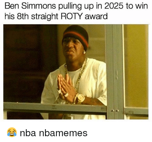Basketball, Nba, and Sports: Ben Simmons pulling up in 2025 to win  his 8th straight ROTY award 😂 nba nbamemes