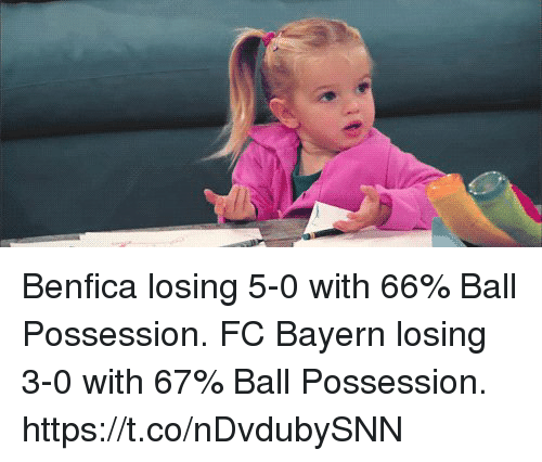 fc bayern: Benfica losing 5-0 with 66% Ball Possession.  FC Bayern losing 3-0 with 67% Ball Possession.  https://t.co/nDvdubySNN