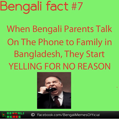 Bengali Fact #7 When Bengali Parents Talk on the Phone to